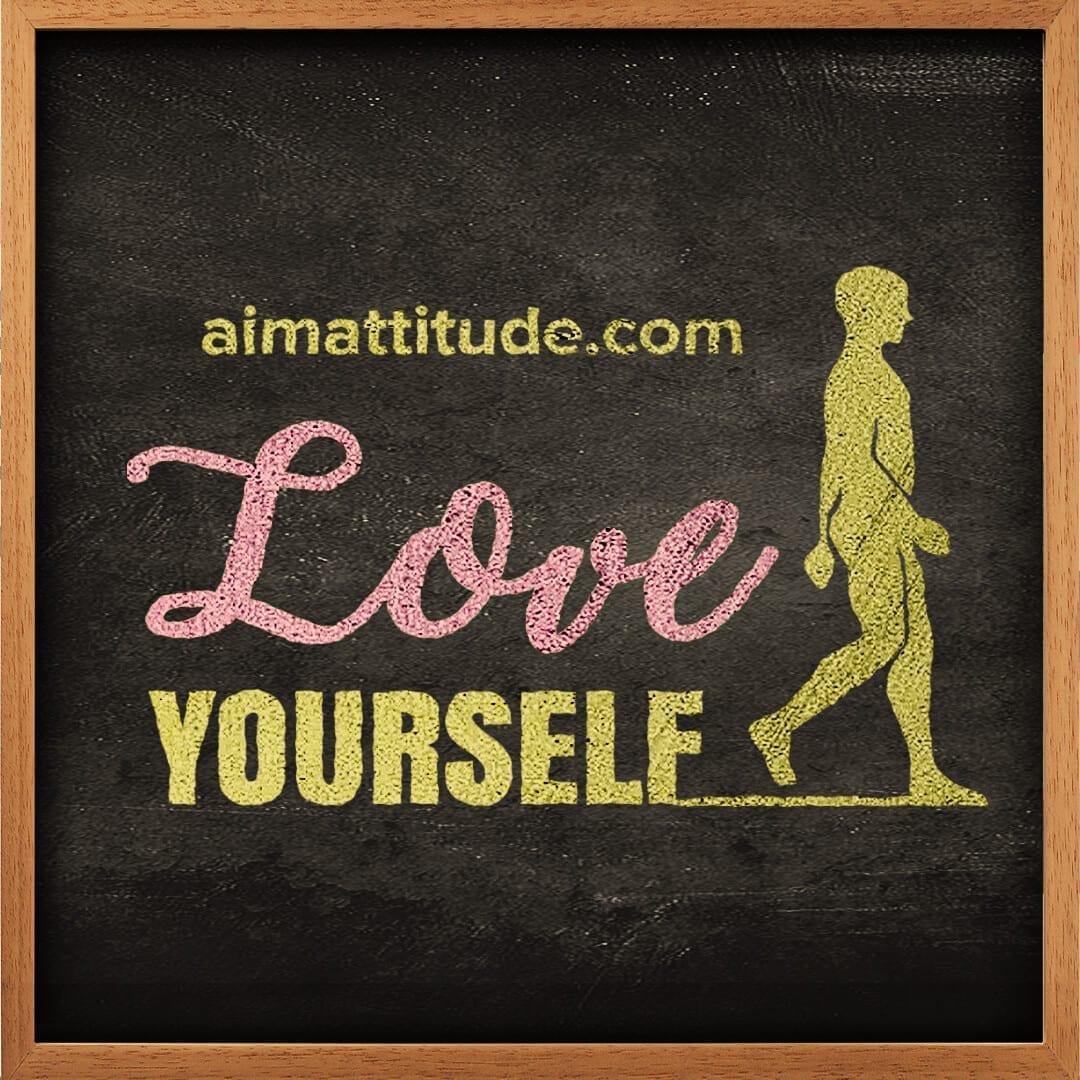 Love yourself School Image aim attitude