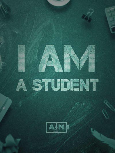 I AM A STUDENT